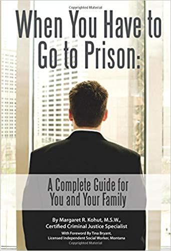 Amazon com: When You Have to Go to Prison A Complete Guide