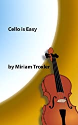 Cello is Easy (Music is Easy Book 1) (English Edition)