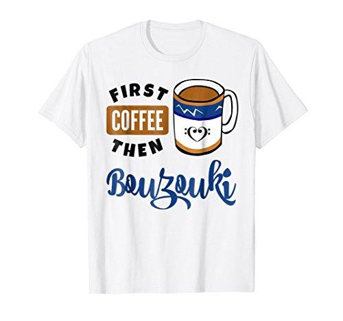 First Coffee Then Bouzouki Music Lover Bass Clef Heart Coffee Mug T-Shirt