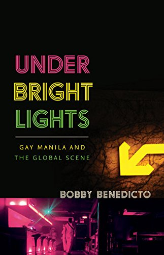 Under Bright Lights: Gay Manila and the Global Scene (Difference Incorporated)