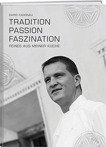 Tradition, Passion, Faszination: Feines aus meiner Küche