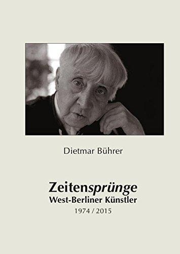 West-Berliner Künstler 1974-2015: ZEITENSPRÜNGE