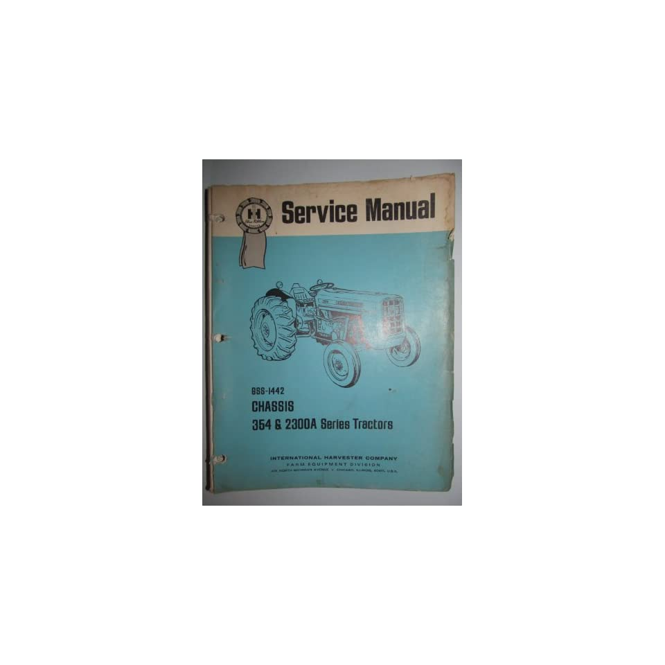 IH International Harvester 354 & 2300A Tractor Service Repair Shop Manual Original International Harvester Books