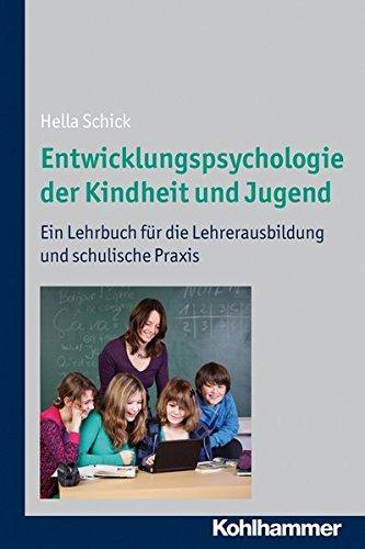 Entwicklungspsychologie der Kindheit und Jugend: Ein Lehrbuch für die Lehrerausbildung und schulische Praxis