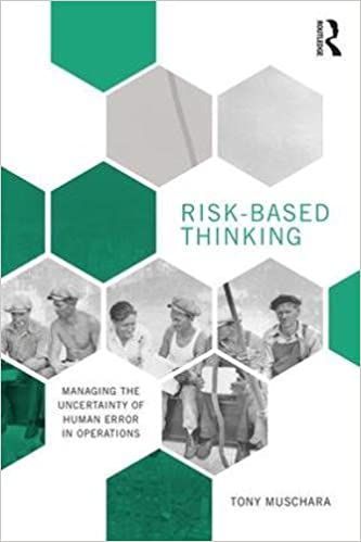 Risk based thinking managing the uncertainty of human error in risk based thinking managing the uncertainty of human error in operations 1st edition fandeluxe Image collections
