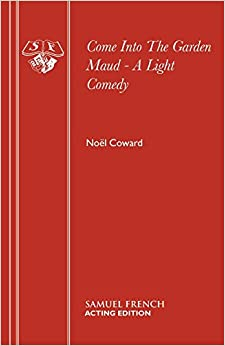Come into the Garden Maud - A Light Comedy (Script Format)