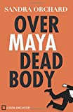 Over Maya Dead Body (Serena Jones Mysteries)