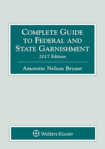 complete-guide-to-federal-and-state-garnishment-2017-edition