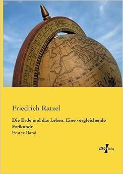 Die Erde Und Das Leben. Eine Vergleichende Erdkunde (German Edition)