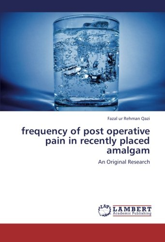 Download frequency of post operative pain in recently placed amalgam: An Original Research pdf