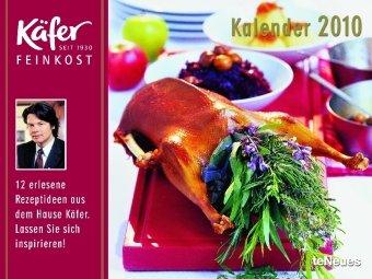 Käfer Rezeptkalender 2010. Broschürenkalender: 12 erlesene Rezeptideen aus dem Hause Käfer. Lassen Sie sich inspirieren