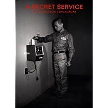 A Secret Service: Art, Compulsion, Concealment