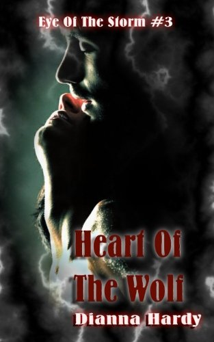 Download Heart Of The Wolf (Eye Of The Storm) (Volume 3) pdf