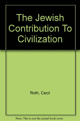 The Jewish Contribution to Civilization