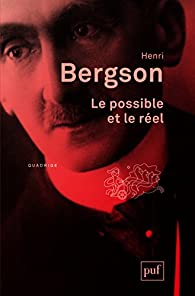 Le possible et le réel par Henri Bergson