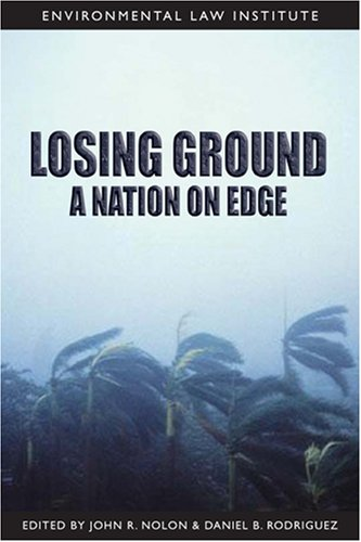 Losing Ground: A Nation On Edge (Environmental Law Institute)