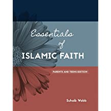 Essentials of Islamic Faith: For Parents and Teens