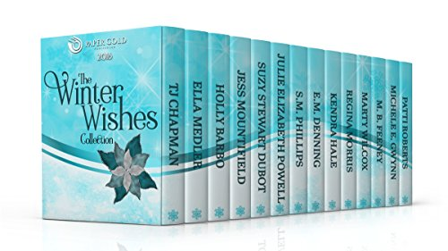 The Winter Wishes Collection (2016 Holiday Season Box Set): 15 Heartwarming Stories From Your Favorite Authors by [Denning, E.M., Medler, Ella, Barbo, Holly, Morris, Regina, Gwynn, Michele E., Powell, Julie Elizabeth, Chapman, TJ, Feeney, M. B., Phillips, S.M., Mountifield, Jess, Hale, Kendra, Wilcox, Marty, Dubot, Suzy Stewart, Roberts, Patti ]