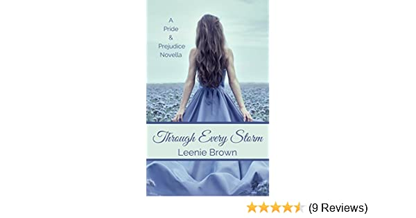 Through Every Storm A Pride And Prejudice Novella Kindle Edition