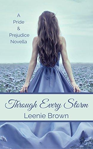 Through Every Storm: A Pride and Prejudice Novella (Darcy and... A Pride and Prejudice Variations Collection Book 4)