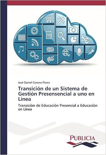 Book Transición de un Sistema de Gestión Presensencial a uno en Línea: Transición de Educación Presencial a Educación en Línea