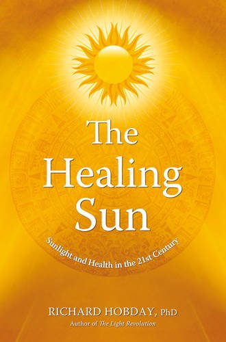 The Healing Sun: Sunlight and Health in the 21st Century