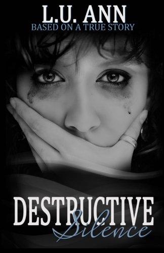 Read Online Destructive Silence: Based on a True Story ebook