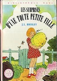 Les surprises d'une toute petite fille par Joyce Lankester Brisley