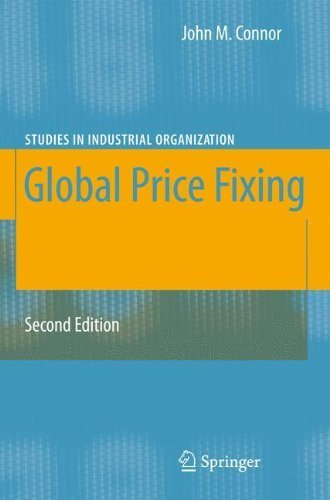 Global Price Fixing (Studies in Industrial Organization) by John M. Connor (2008-04-25) (Global Price Fixing)