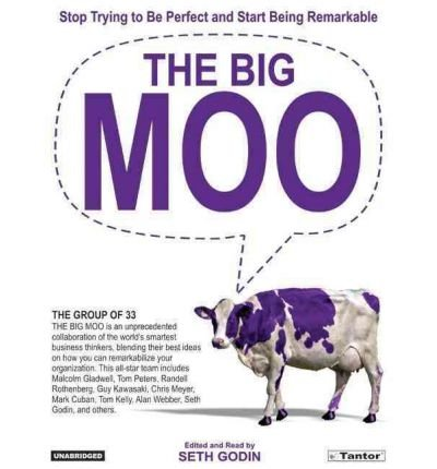 [(The Big Moo: Stop Trying to be Perfect and Start Being Remarkable )] [Author: Seth Godin] [Jan-2006] pdf