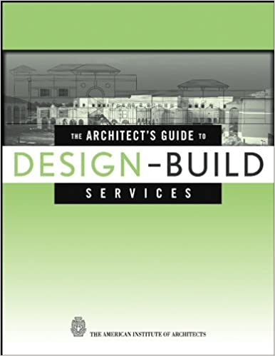 The Architects Guide To Design Build Services The American