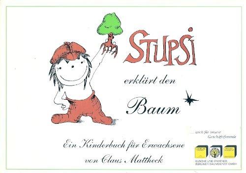 Stupsi erklärt den Baum - ein Kinderbuch für Erwachsene. Ein Igel lehrt die Körpersprache der Bäume