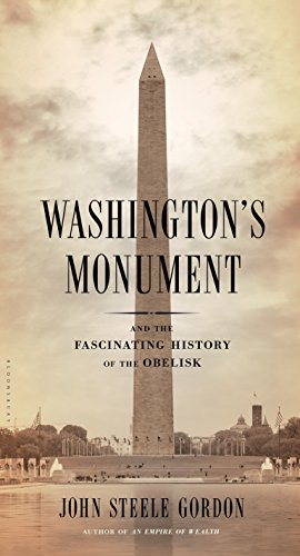 Washington's Monument: And the Fascinating History of the Obelisk (Monument Obelisk)