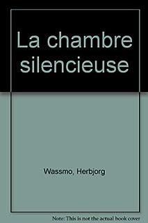 [Trilogie de Tora] 2 : La chambre silencieuse : roman, Wassmo, Herbjorg