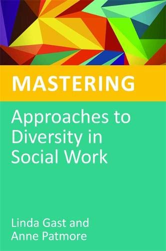 Mastering Approaches to Diversity in Social Work (Mastering Social Work Skills Series)