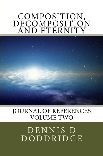 Composition, Decomposition and Eternity (Journal of References) (Volume 2)