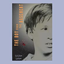 The Boy from the Basement Audiobook by Susan Shaw Narrated by Danny Gerard