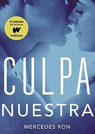 Br Ebooks Kindle Culpa Nuestra Culpables 3 Spanish Edition Ron Mercedes