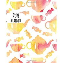 2019 Planner: Cute Tea Pots 12 months 365 days Calendar Schedule, Appointment, Agenda, Meeting