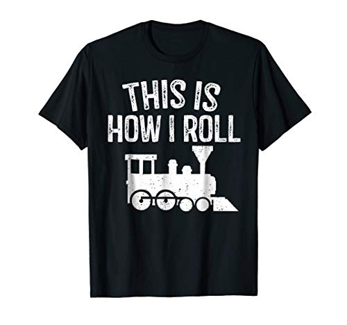 This Is How I Roll Train On Track Railroad Shirt
