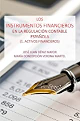Los Instrumentos Financieros en la Regulacion Contable Espanola: 1 Activos Financieros (Spanish Edition) Paperback