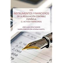 Los Instrumentos Financieros en la Regulacion Contable Espanola: 1 Activos Financieros (Spanish Edition)