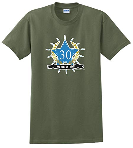 Funny BirthdayPartySupplies 30th Bday Outfit 30th Birthday Gift 30 and Still an A-Hole Expletive T-Shirt Medium MlGrn Military Green (Haircuts For 30 Year Old Man 2016)