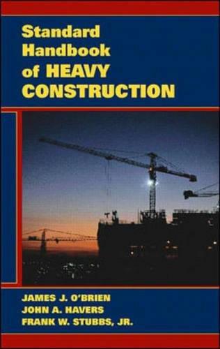 Standard Handbook of Heavy Construction