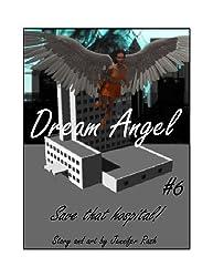 Dream Angel #6: Save that Hospital!: Save that hospital!