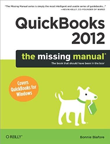 amazon com quickbooks 2012 the missing manual 9781449398514 rh amazon com QuickBooks Instruction Manual QuickBooks Payroll Setup Manual