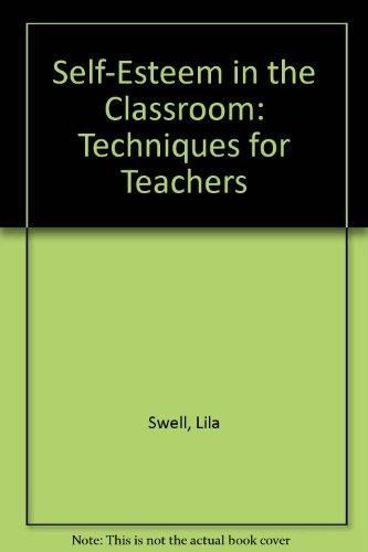 Self Esteem in the Classroom: Techniques for Teachers