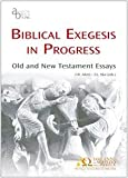 Biblical Exegesis in Progress : Old and New Testament Essays, Aletti, Jean-Noël and Ska, Jean Louis, 8876531769