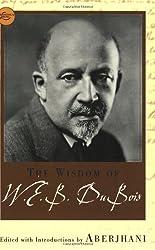 The Wisdom Of W.E.B. Du Bois (Wisdom Library)