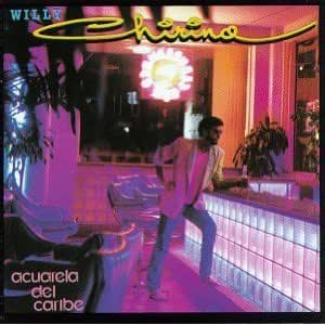 Willie Chirino - Acuarela Del Caribe - Amazon.com Music